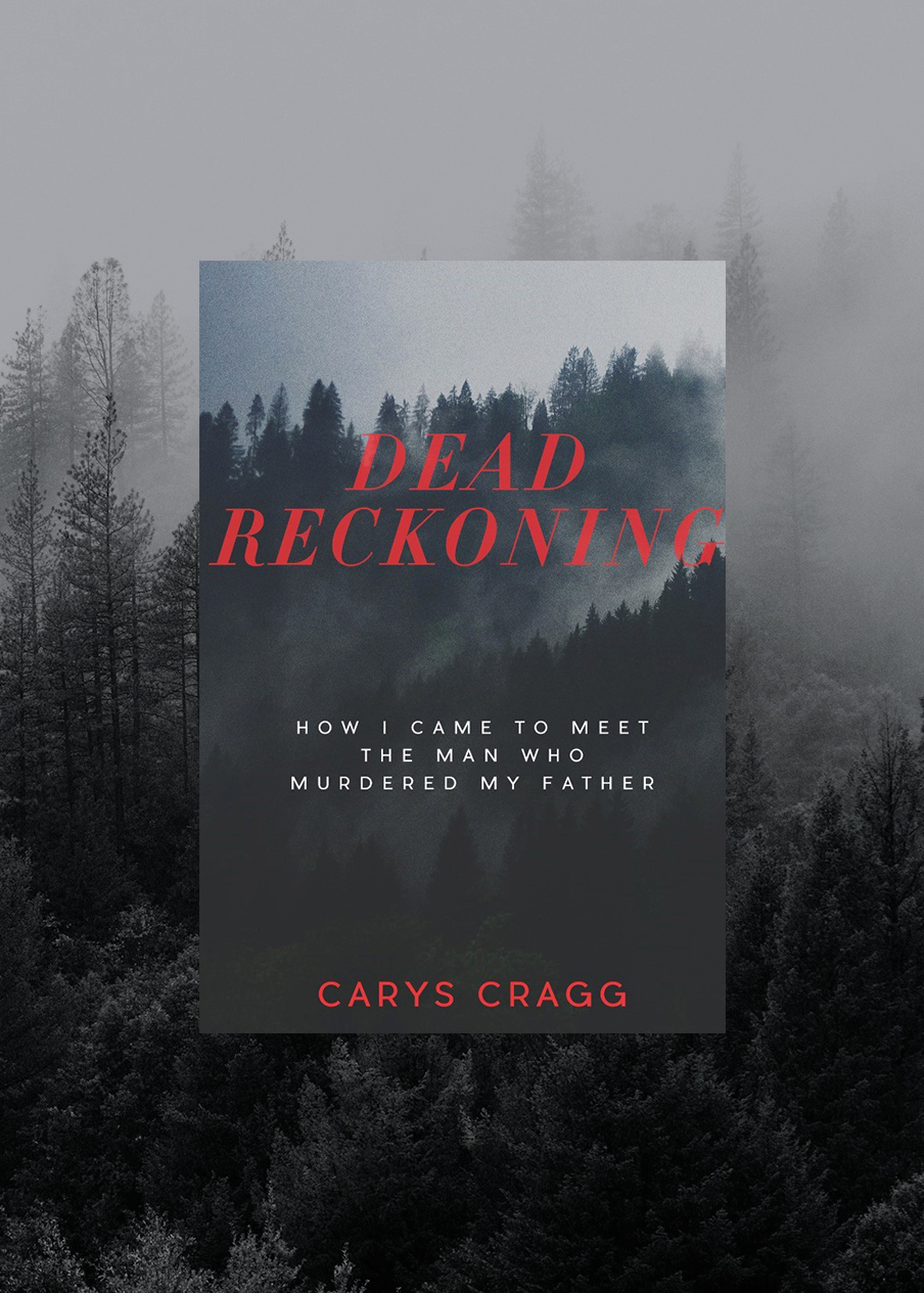 "book cover of ""dead reckoning: how I came to meet the man who murdered my father"" with forest background"