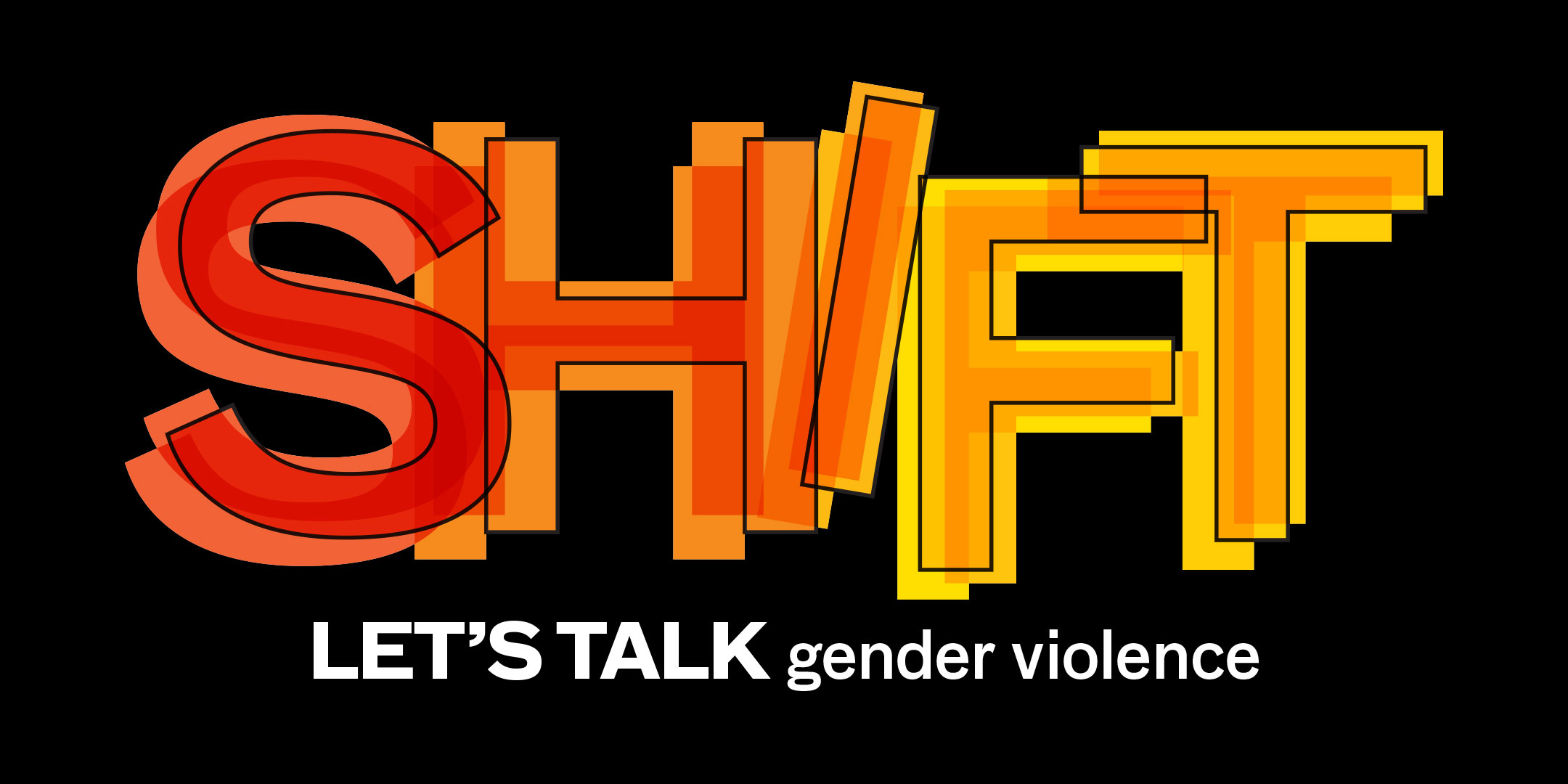Image of event poster shows SHIFT in bold, bright orange, red and white. White font underneath says LET'S TALK gender violence. Registration link: douglascollege,ca/shift